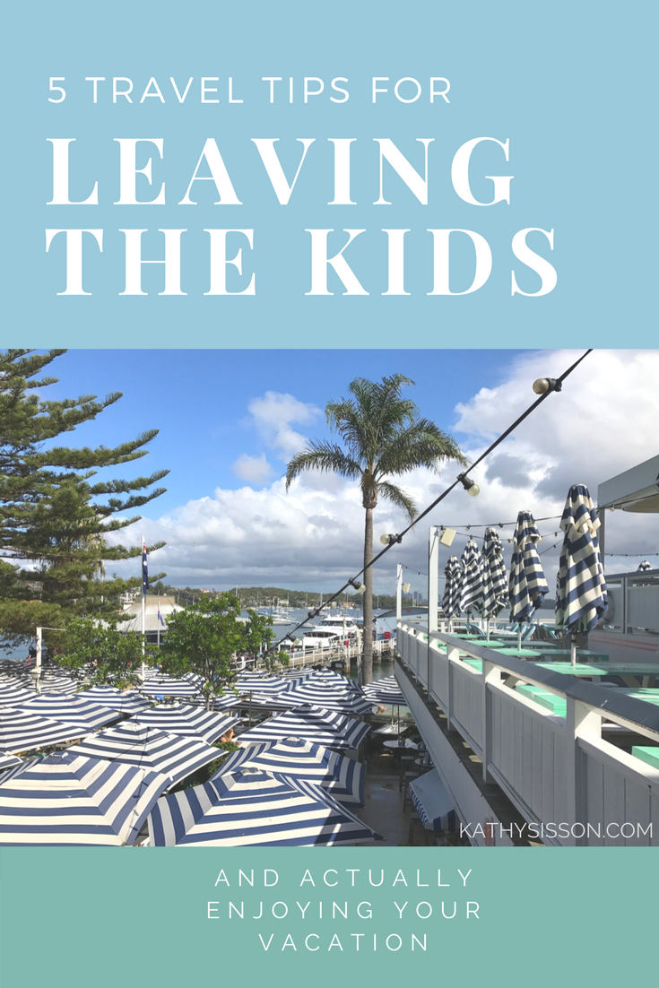 Traveler tips for leaving the kids and enjoying your vacation.