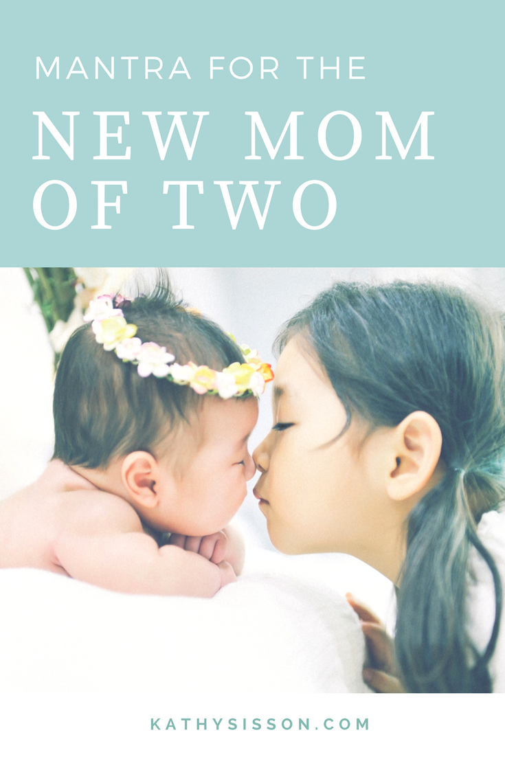 Mantra for the New Mom of Two - Don't Wish it Away